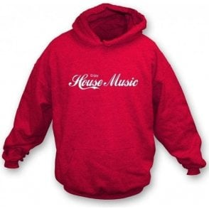 Enjoy House Music Hooded Sweatshirt