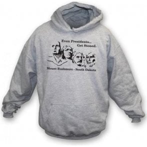 Even Presidents get Stoned Hooded Sweatshirt