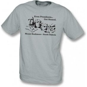 Even Presidents get Stoned T-shirt