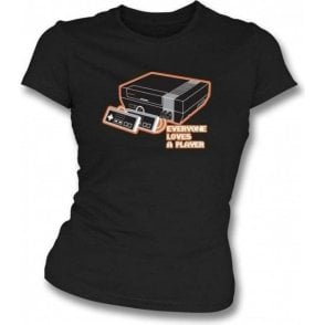 Everyone Loves A Player Womens Slim Fit T-Shirt