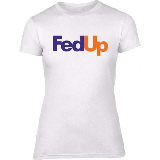 FedUp Womens Slim Fit T-Shirt