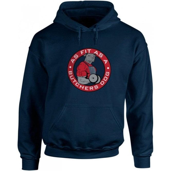 Fit As A Butcher's Dog Hooded Sweatshirt