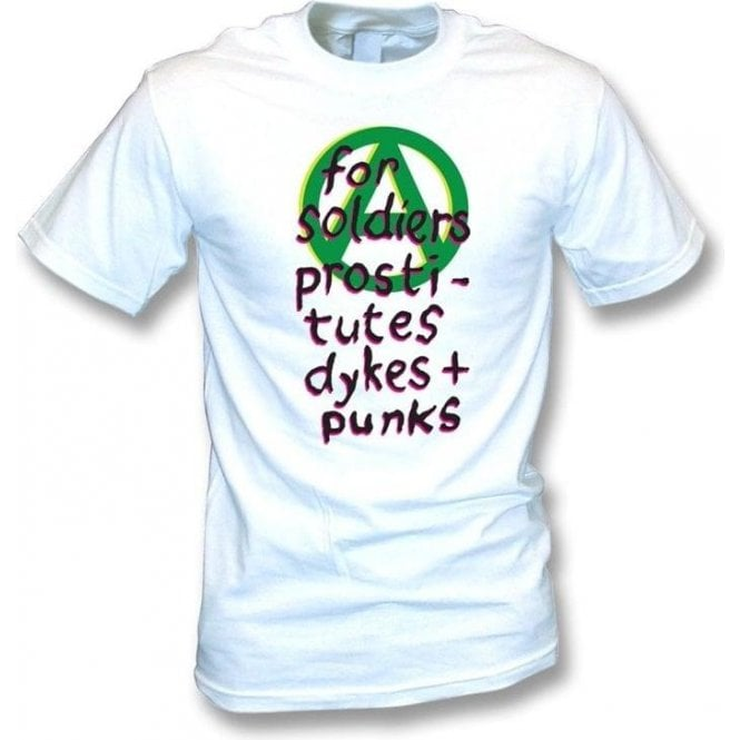 For Soldiers Prostitutes Dykes + Punks (Punk) T-shirt