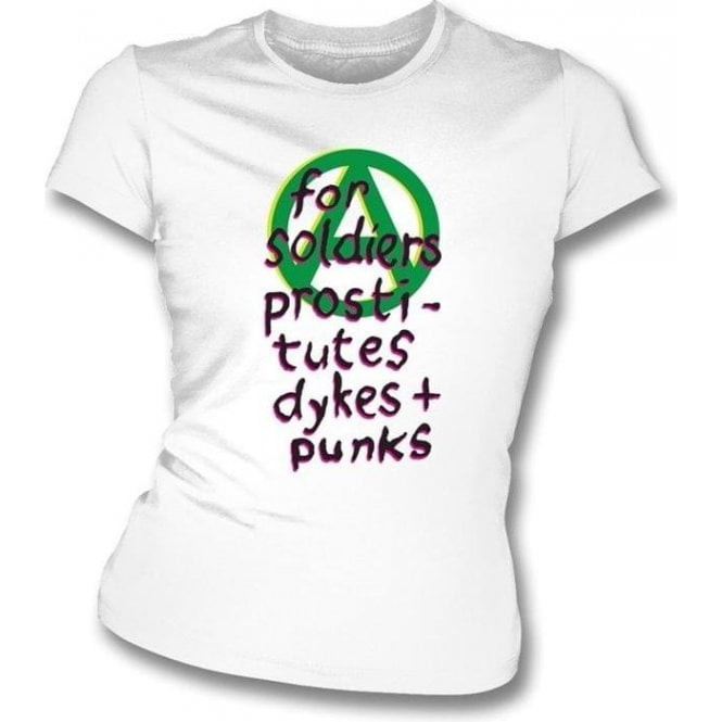 For Soldiers Prostitutes Dykes + Punks (Punk) Womens Slim Fit T-Shirt