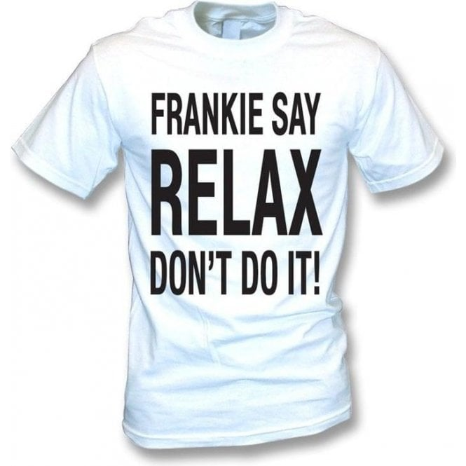 Frankie Say Relax Don't Do It! T-Shirt