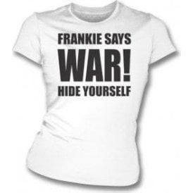 Frankie Says Relax! Hide Yourself (As Worn By Frankie Goes To Hollywood) Womens Slim Fit T-Shirt
