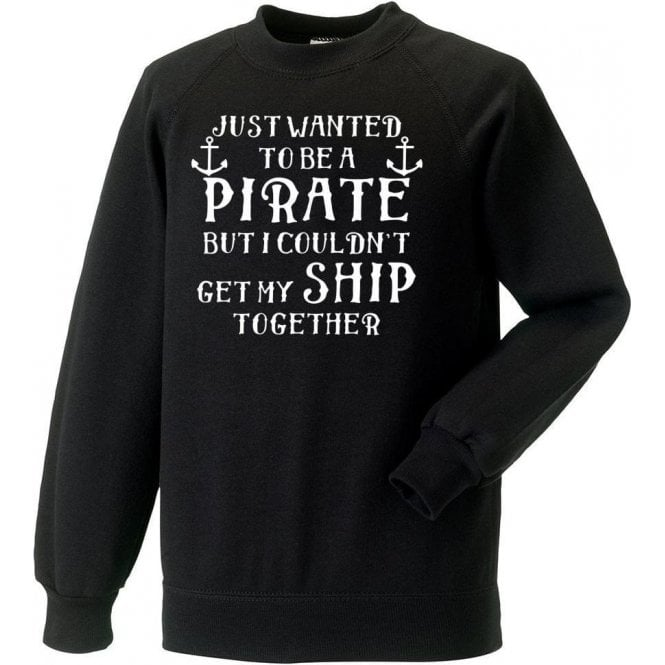 Get My Ship Together Sweatshirt
