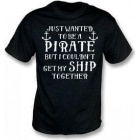 Get My Ship Together T-Shirt