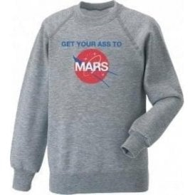 Get Your Ass To Mars (As Worn By Buzz Aldrin & Dave Grohl, Foo Fighters) Sweatshirt