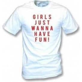Girls Just Wanna Have Fun (As Worn by Katy Perry) T-Shirt