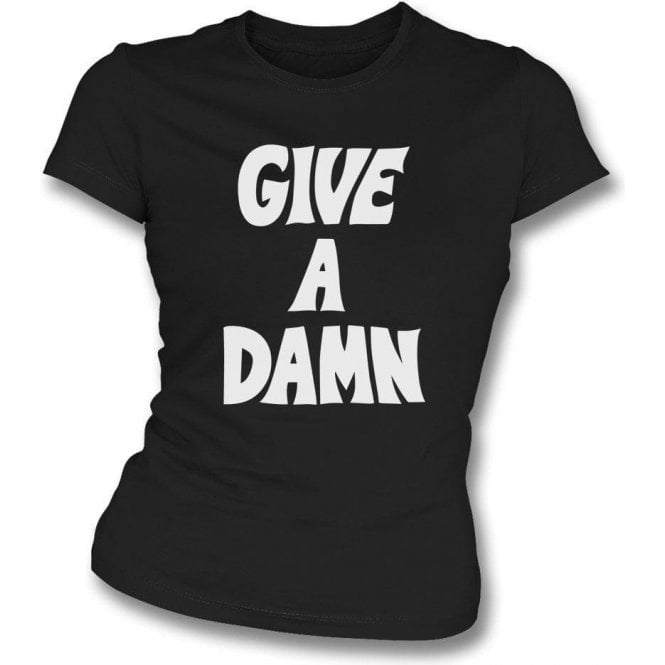 Give A Damn (As Worn By Alex Turner, Arctic Monkeys) Womens Slim Fit T-Shirt
