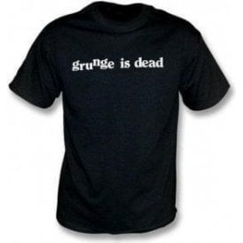 Grunge Is Dead (As Worn By Kurt Cobain, Nirvana) T-Shirt