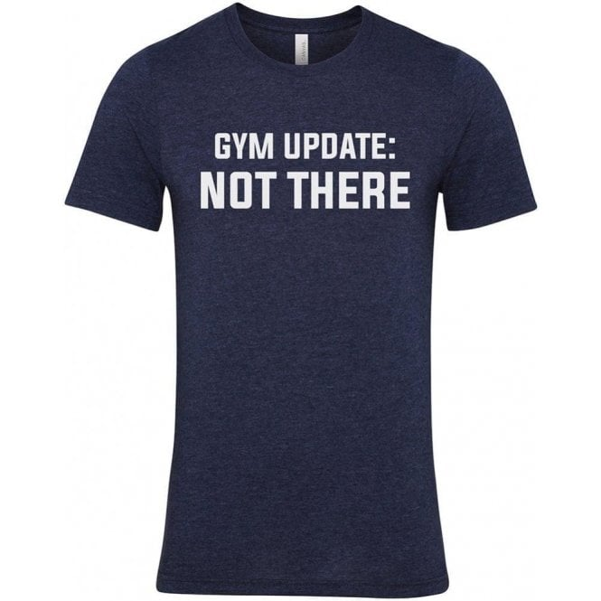 Gym Update: Not There Unisex T-Shirt
