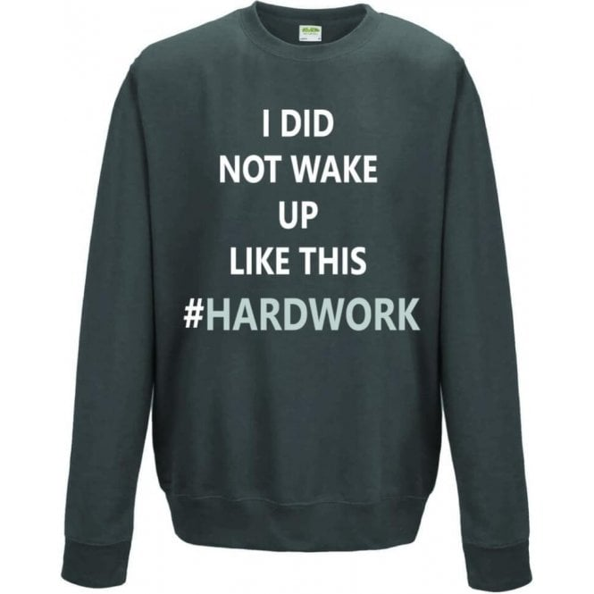 #HardWork Sweatshirt