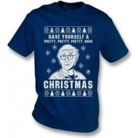 Have Yourself A Pretty, Pretty, Pretty Good Christmas T-Shirt