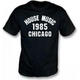 House Music 1985 Chicago T-Shirt