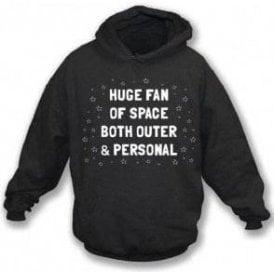 Huge Fan Of Space Hooded Sweatshirt
