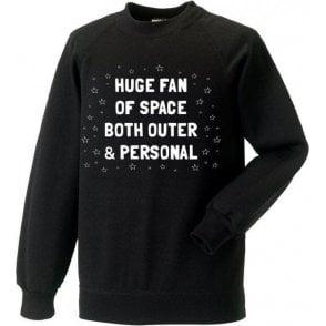 Huge Fan Of Space Sweatshirt