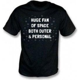 Huge Fan Of Space T-Shirt