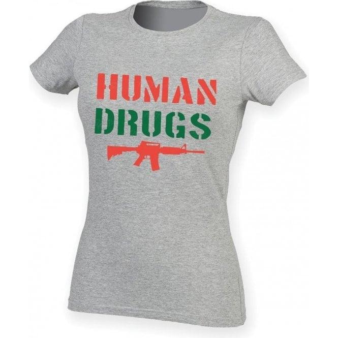 Human Drugs (As Worn By Joe Strummer, The Clash) Womens Slim Fit T-Shirt