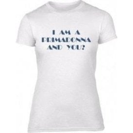 I Am A Primadonna (As Worn By Kate Bush) Womens Slim Fit T-Shirt
