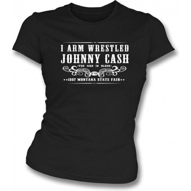 I Arm Wrestled Johnny Cash Girl's Slim-Fit T-shirt