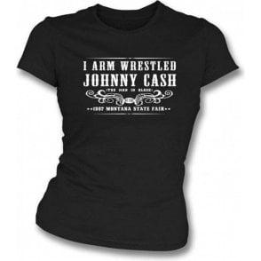 I Arm Wrestled Johnny Cash Girl's Slim-Fit T-shirt