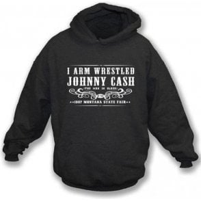 I Arm Wrestled Johnny Cash Hooded Sweatshirt