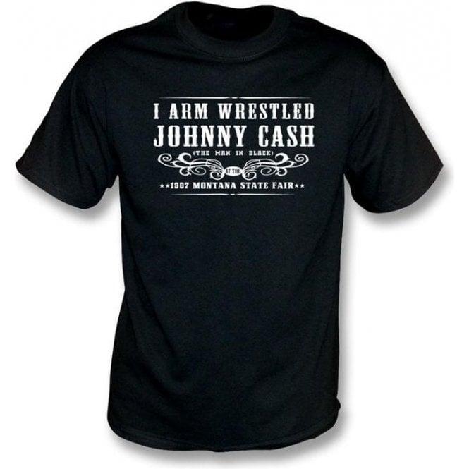 I Arm Wrestled Johnny Cash T-shirt