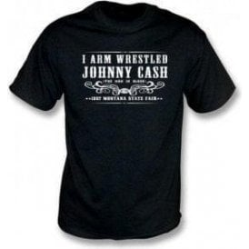 I Arm Wrestled Johnny Cash T-shirt
