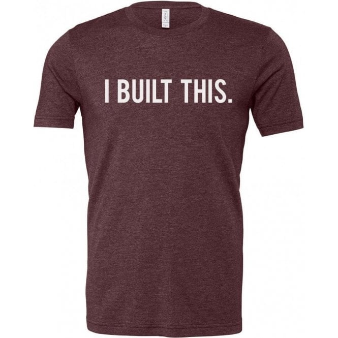 I Built This Unisex T-Shirt