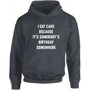 I Eat Cake... Hooded Sweatshirt