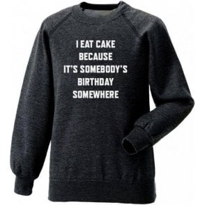 I Eat Cake... Sweatshirt