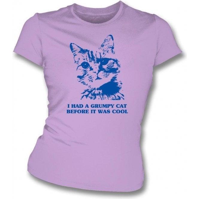 I Had A Grumpy Cat Before It Was Cool Womens Slim Fit T-Shirt