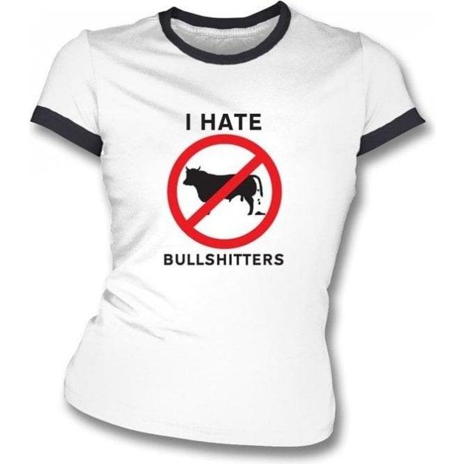 I Hate Bullshitters Girl's Slim-Fit T-shirt