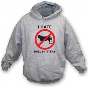 I Hate Bullshitters Hooded Sweatshirt