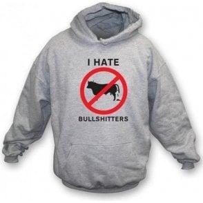 I Hate Bullshitters Hooded Sweatshirt