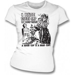 I Hate Every Cop In This Town (As Worn By Nick Cave) Womens Slim Fit T-shirt
