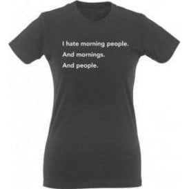 I Hate Morning People Womens Slim Fit T-Shirt