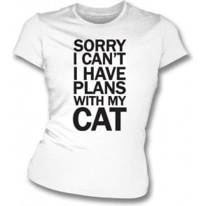I Have Plans With My Cat Womens Slim Fit T-Shirt