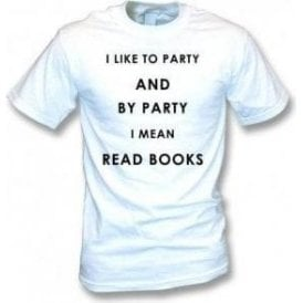 I Like To Party (Read Books) T-Shirt
