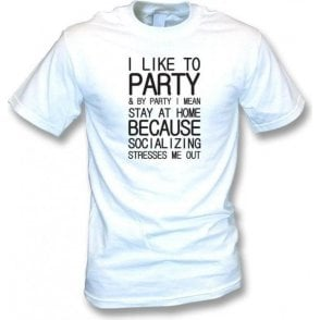 I Like To Party (Stay At Home) T-Shirt