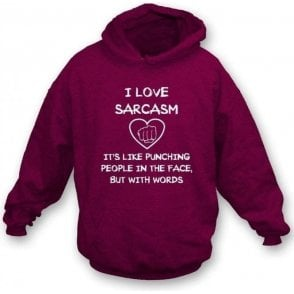 I Love Sarcasm Hooded Sweatshirt
