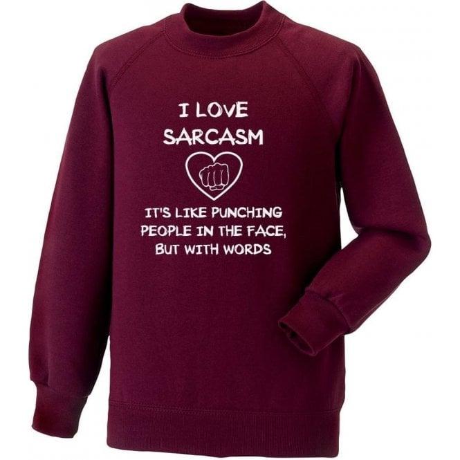 I Love Sarcasm Sweatshirt