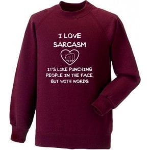 I Love Sarcasm Sweatshirt