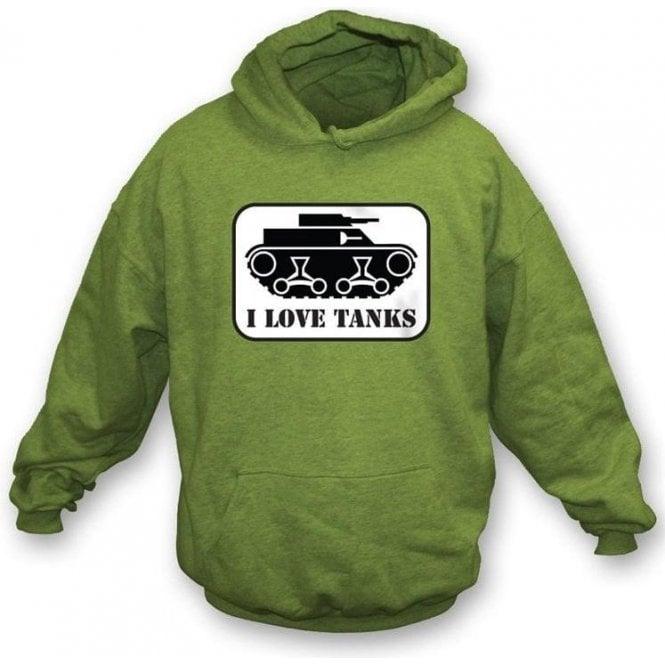 I Love Tanks Hooded Sweatshirt