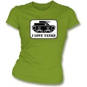 I Love Tanks Womens Slim Fit T-Shirt