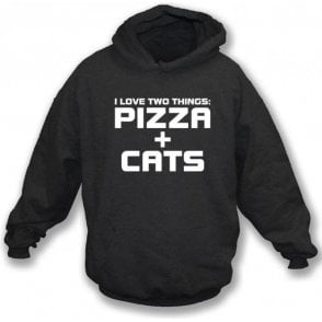 I Love Two Things: Pizza & Cats Hooded Sweatshirt