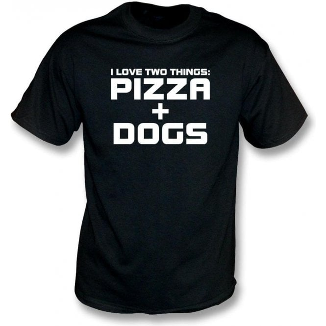 I Love Two Things: Pizza & Dogs T-Shirt