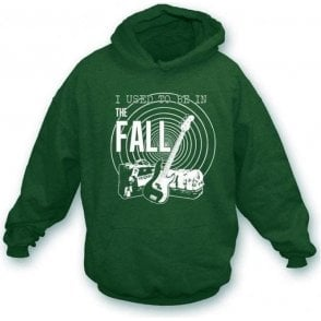I used to be in The Fall Hooded Sweatshirt